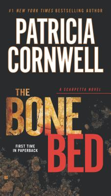 The Bone Bed (A Scarpetta Novel), Patricia Cornwell