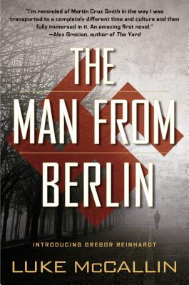 The Man From Berlin: A Gregor Reinhardt Novel, McCallin, Luke
