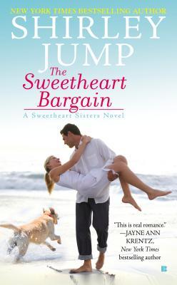 The Sweetheart Bargain (A Sweetheart Sisters Novel), Shirley Jump