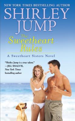 The Sweetheart Rules (A Sweetheart Sisters Novel), Shirley Jump