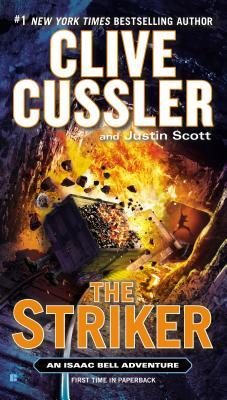 """The Striker (An Isaac Bell Adventure), """"Cussler, Clive, Scott, Justin"""""""