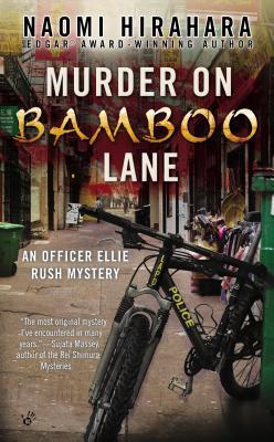 Murder on Bamboo Lane (An Officer Ellie Rush Mystery), Naomi Hirahara
