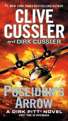 Poseidon's Arrow (Dirk Pitt Adventure), Clive Cussler, Dirk Cussler