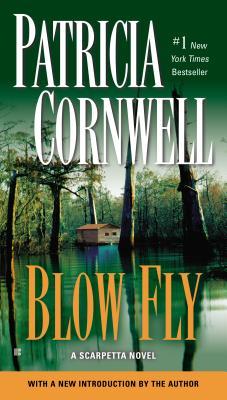 Blow Fly (A Scarpetta Novel), Patricia Cornwell