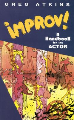 Image for Improv!: A Handbook for the Actor