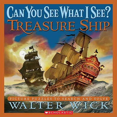Can You See What I See?: Treasure Ship: Picture Puzzles to Search and Solve, Wick, Walter