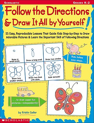 Image for Follow the Directions & Draw It All by Yourself!: 25 Reproducible Lessons That Guide Kids to Draw Adorable Pictures