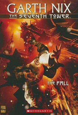 The Fall (Seventh Tower #1), Nix, Garth