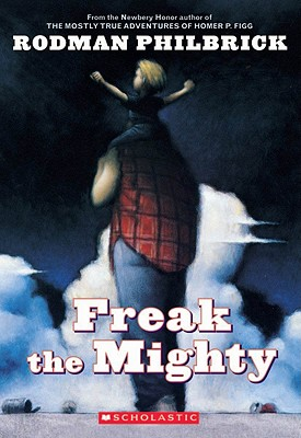 "Freak The Mighty, ""Philbrick, Rodman"""