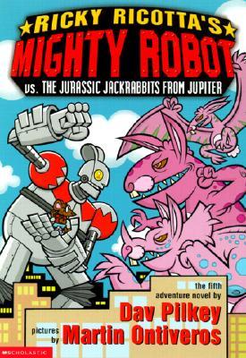 Ricky Ricotta's Mighty Robot vs the Jurassic Jackrabbits from Jupiter, Dav Pilkey