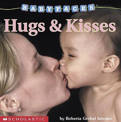 Hugs & Kisses (Babyfaces), Roberta Grobel Intrater