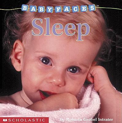 Sleep (Baby Faces), Roberta Grobel Intrater