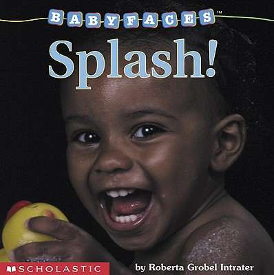 Image for Splash! (Baby Faces Board Book)