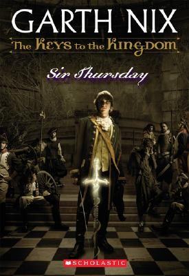 Sir Thursday (Keys to the Kingdom, Book 4), Nix, Garth