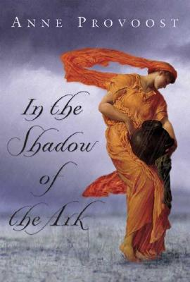 In the Shadow of the Ark, Provoost, Anne; Nieuwenhuizen, John