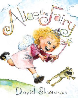 Alice the Fairy, David Shannon