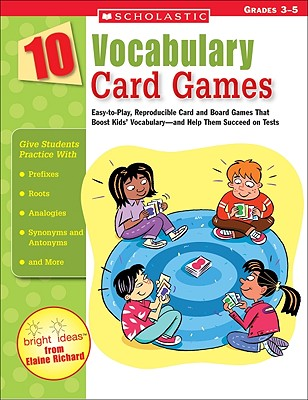 Image for 10 Vocabulary Card Games: Easy-to-Play, Reproducible Card and Board Games That Boost Kids? Vocabulary?and Help Them Succeed on Tests
