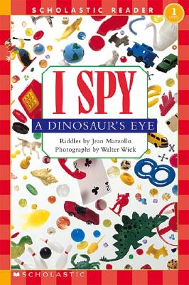 Scholastic Reader Level 1: I Spy a Dinosaur's Eye, Marzollo, Jean