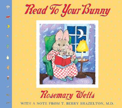 Read To Your Bunny: (With a note from T. Berry Brazelton, M. D.) (Max & Ruby), Wells, Rosemary