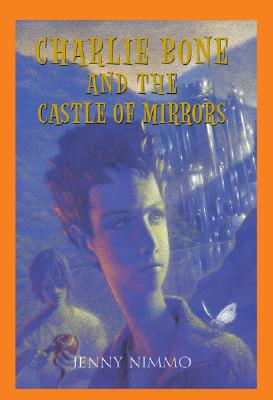 Charlie Bone and The Castle Of Mirrors (Children of the Red King Book 4), Jenny Nimmo