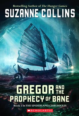 Gregor and the Prophecy of Bane (The Underland Chronicles, Book 2), Collins, Suzanne