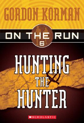 Hunting The Hunter, GORDON KORMAN