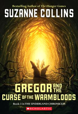 Gregor And The Curse Of The Warmbloods (Underland Chronicles, Book 3), Collins, Suzanne