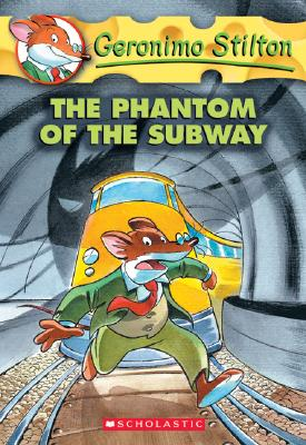 """The Phantom of the Subway (Geronimo Stilton, No. 13)"", ""Stilton, Geronimo"""