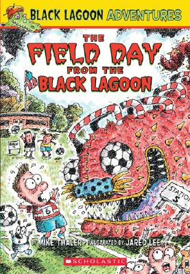"""""""The Field Day from the Black Lagoon (Black Lagoon Adventures, No. 6)"""", """"Thaler, Mike"""""""