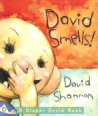 David Smells!: A Diaper David Book, David Shannon
