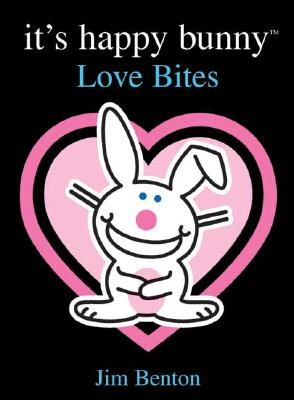 It's Happy Bunny #1: Love Bites (Book 1), Benton, Jim