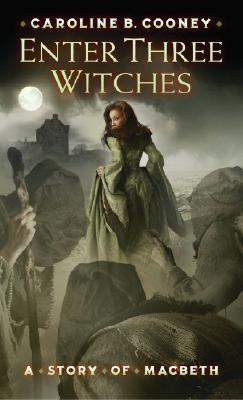 Image for ENTER THREE WITCHES A STORY OF MACBETH