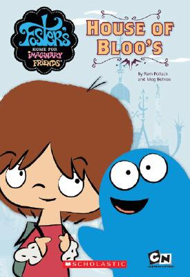 Image for Foster's Home For Imaginary Friends House of Bloo's (Foster's Home for Imaginary Friends Junior Chapter Book)