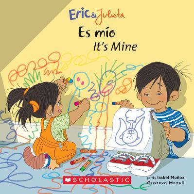 Image for Eric & Julieta: Es mío / It's Mine (Bilingual): (Bilingual) (Spanish and English Edition)