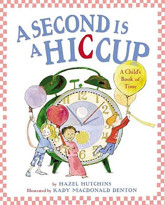 A Second Is A Hiccup, Hazel Hutchins
