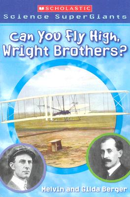 Image for Scholastic Science Supergiants: Can You Fly High, Wright Brothers?