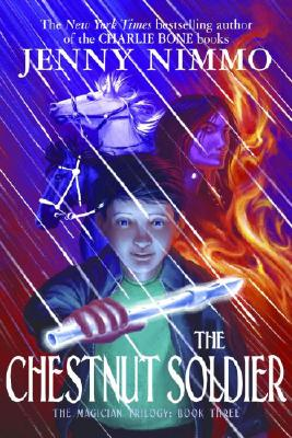 Chestnut Soldier (The Magician Trilogy), Jenny Nimmo