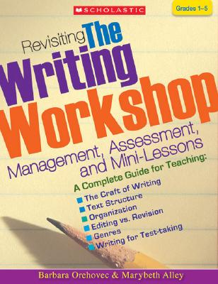 Image for Revisiting the Writing Workshop: Management, Assessment, and Mini-Lessons