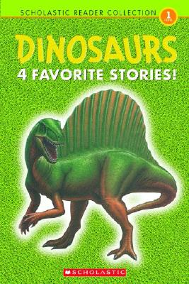 Image for Scholastic Reader Collection Level 1: Dinosaurs: 4 Favorite Stories (Scholastic Reader Level 1)