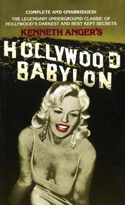 Image for Hollywood Babylon: The Legendary Underground Classic of Hollywood's Darkest and Best Kept Secrets