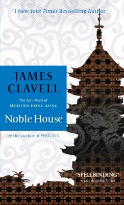 Noble House: The Epic Novel of Modern Hong Kong, Clavell, James