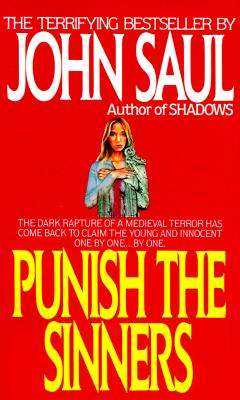 Punish the Sinners: A Novel, Saul, John