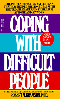 Image for Coping with Difficult People: The Proven-Effective Battle Plan That Has Helped M