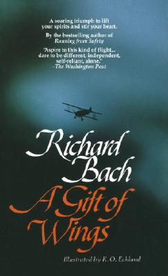 A Gift of Wings, Bach, Richard; Eckland, K. O.