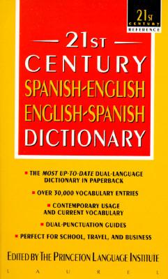 21st Century Spanish-English English-Spanish Dictionary (21st Century Reference), Princeton Lang Inst