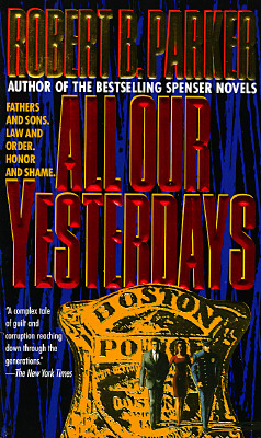 All Our Yesterdays, Robert B Parker