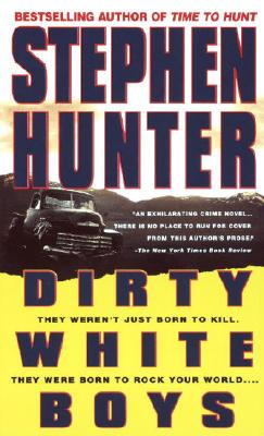 Dirty White Boys, STEPHEN HUNTER