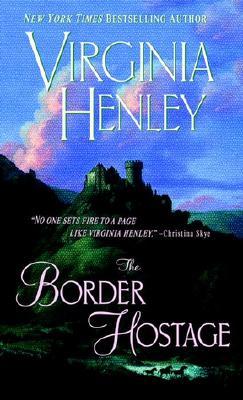 The Border Hostage, Virginia Henley