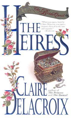 The Heiress: The Bride Quest #3 (Bride Quest Series, 3), Delacroix, Claire