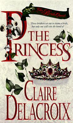 The Princess: The Bride Quest #1 (Bride Quest), Claire Delacroix